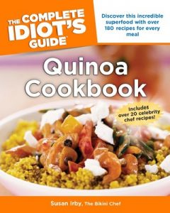 The Complete Idiots Guide Quinoa Cookbook