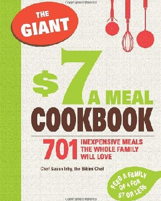 Giant $7 a Meal Cookbook